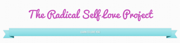 Radical Self Love Project By Kelsey Grant