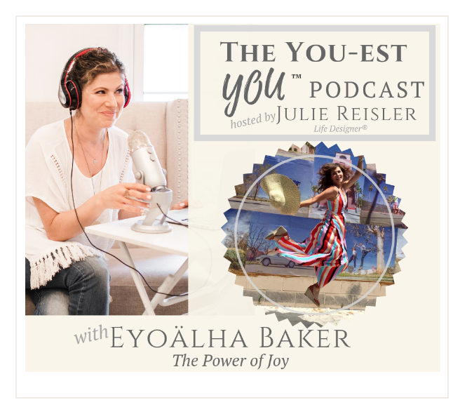 Eyoalha Baker and Julie Reisler talk about JOY on the You'est You Podcast